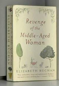 Revenge of the Middle Aged Woman: A Novel by Elizabeth Buchan 2003 12 30