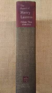 The Papers of Henry Laurens, Volume Three