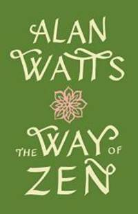 The Way of Zen by Alan W. Watts - Paperback - 1999-02-08 - from Books Express and Biblio.com