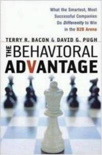 Behavioral Advantage, The: What the Smartest, Most Successful Companies Do Differently to Win in...