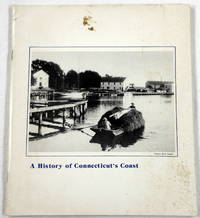 A History of Connecticut's Coast: 400 Years of Coastal Industry and Development