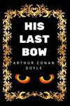 image of His Last Bow: By Arthur Conan Doyle - Illustrated