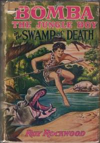 Bomba The Jungle Boy in the Swamp of Death or The Sacred Alligators of Abarago