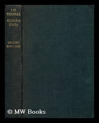 J. H. Thomas : a life for unity