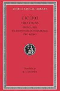 Pro Caelio. de Provinciis Consularibus. Pro Balbo by Cicero - 1958