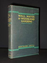 Wall, Water and Woodland Gardens: Including the Rock Garden and the Heath Garden
