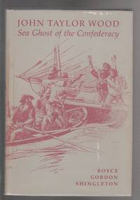 John Taylor Wood: Sea Ghost of the Confederacy
