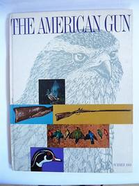 THE AMERICAN GUN - A MAGAZINE ABOUT GUNS IN HISTORY AND IN SPORT