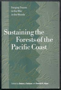 Sustaining the Forests of the Pacific Coast.  Forging Truces in the War in the Woods