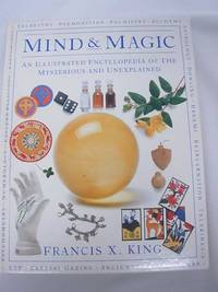 Mind & Magic: An Illustrated Encyclopedia of the Mysterious and Unexplained