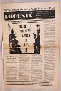The San Francisco Phoenix: a magazine of news, the arts and informed dissipation; vol. 1, #16, for period ending April 519 1973; Inside the Chinese Gans of SF by  editor  John - First Edition - 1973 - from Bolerium Books Inc., ABAA/ILAB (SKU: 208242)