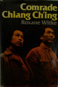 Comrade Chiang Ch'ing by Roxane Witke - 1st Edition  - 1977 - from Book Quest and Biblio.co.uk