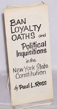 Ban loyalty oaths and political inquisitions in the New York State Constitution