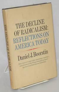 image of The decline of radicalism; reflections on America today