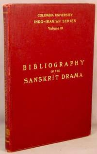 image of A Bibliography of the Sanskrit Drama (Columbia University Indo-Iranian Series, volume 3).
