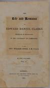 View Image 2 of 3 for THE LIFE AND REMAINS OF EDWARD DANIEL CLARKE Professor of Mineralogy in the University of Cambridge.... Inventory #019786