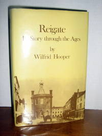 Reigate: It's Story Through The Ages