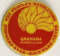 image of The People's Revolution / Forward ever - Backward never / Grenada, March 13, 1979 [pinback button]