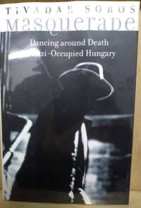 Masquerade:  Dancing around Death in Nazi-Occupied Hungary