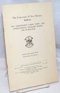 image of The Independent Labor Party and International Socialism During the World War: The University of New Mexico Bulletin, whole number 290, July 15, 1936