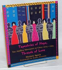Tapestries of Hope, Threads of Love. The Arpillera Movement in Chile 1974-1994. Translated by Celeste Kostopulos-Cooperman; Photographs by Emma Sepulveda and Ted Polumbaum.  Foreword by Isabel Allende