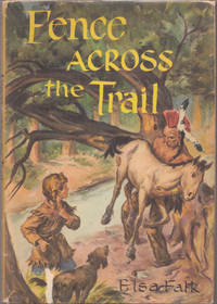 Fence Across the Trail [ inscribed by the Illustrator]