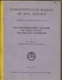The Spectrographic Analysis of Soils, Plants and Related Materials:  Technical Communication No. 44