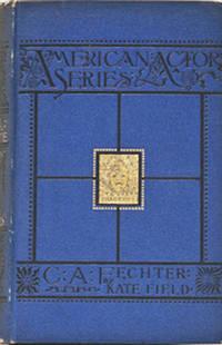 Charles Albert Fechter by  Kate Field - 1st Edition - 1882 - from BohemianBookworm (SKU: 107533)