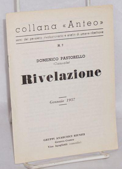 Milano: Gruppi Anarchici Riuniti, 1957. 14p., wraps. OCLC lists one copy. Collana