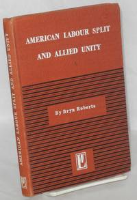 The American labour split and allied unity