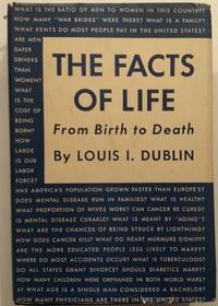 The Facts of Life From Birth to Death By Louis I. Dublin 1951 1st Edition