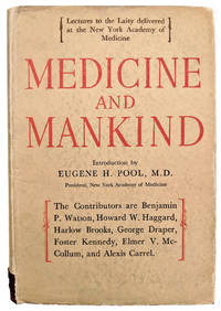 Medicine and Mankind; Lectures to the Laity Delivered at the New York Academy of Medicine.