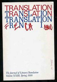 Translation French Issue The Journal of Literary Translation Volume XXIII, Spring 1990