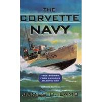 The Corvette Navy by James B Lamb - Paperback - from SeaWaves Press and Biblio.com