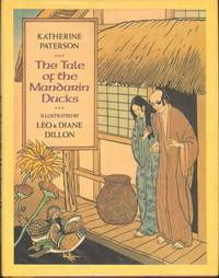 THE TALE OF THE MANDARIN DUCKS by PATERSON, KATHERINE, Illustrated by Leo & Diane Dillon