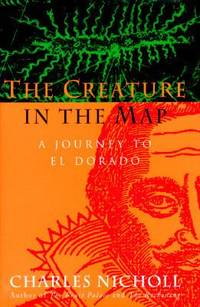 The Creature in the Map : A Journey to el Dorado