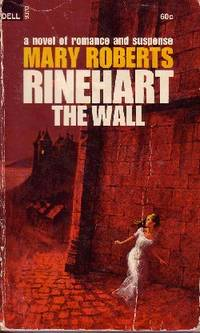 The Wall by  Mary Roberts Rinehart - Paperback - 1968 - from Odds and Ends Shop and Biblio.com
