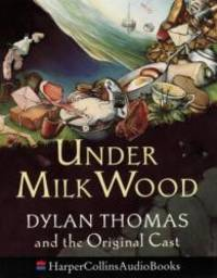 image of Under Milk Wood: Dylan Thomas & the Original Cast