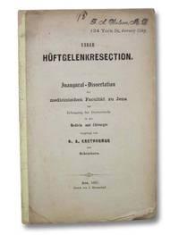 Ueber Huftgelenkresection. Inaugural-Dissertaion der Medicinischen Facultat zu Jena zur Erlangung...