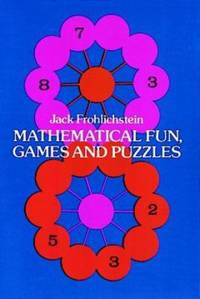 Mathematical Fun, Games and Puzzles (Dover Recreational Math)