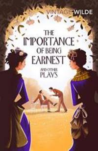 The Importance of Being Earnest and Other Plays (Vintage Classics) by Oscar Wilde - 2017-10-01