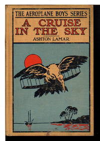 A CRUISE IN THE SKY or The Legend of the Great Pink Pearl. The Aeroplane Boys Series #5.