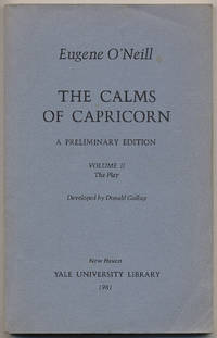 The Calms of Capricorn: A Preliminary Edition: Volume II: The Play