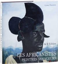 Les Africanistes Peintres Voyageurs:  1860-1960