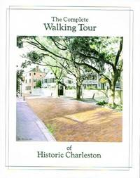 The Complete Walking Tour of Historic Charleston