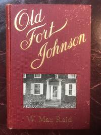 Old Fort Johnson  Original 1906 First Edition Hardcover