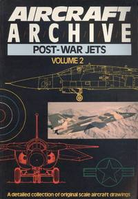 Aircraft Archive - Post-War Jets Volume 2 : A detailed collection of original scale aircraft Drawings