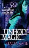Unholy Magic (Downside Ghosts) by Stacia Kane - Paperback - 2010-09-08 - from Books Express (SKU: 0345515587n)