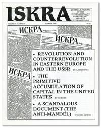 Iskra. Quarterly Journal of the Internationalist Workers Party (Fourth International). Vol. 1 no. 1 - Summer 1990 [all published?] by  eds)  Claudia; Claude Dupree (et al - Paperback - First Edition - 1990 - from Lorne Bair Rare Books and Biblio.com