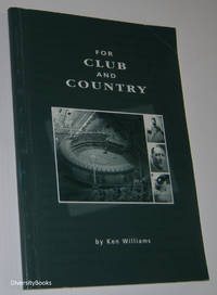 FOR CLUB AND COUNTRY (Melbourne  Cricket Club Players Who Have Represented Australia ) (Includes affixed Errata sticker) by  Ken Williams - Paperback - First Edition - 2000 - from Diversity Books and Biblio.com